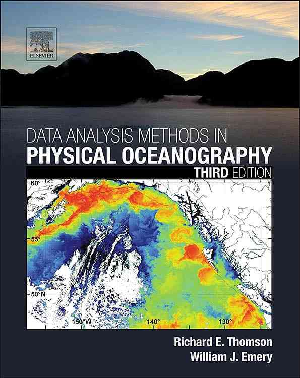 Data Analysis Methods in Physical Oceanography By Thomson, Richard E./ Emery, William J.