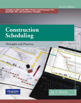 Construction Scheduling Principles and Practices By Newitt, Jay S.