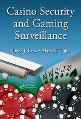 Casino Security and Gaming Surveillance By Boss, Derek J./ Zajic, Alan W.