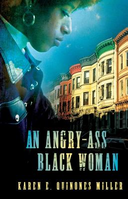 Angry Ass Black Woman By Miller, Karen E. Quinones
