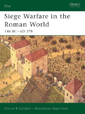 Siege Warfare in the Roman World By Campbell, Duncan B./ Hook, Adam (ILT)
