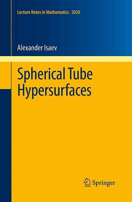 Spherical Tube Hypersurfaces By Isaev, Alexander